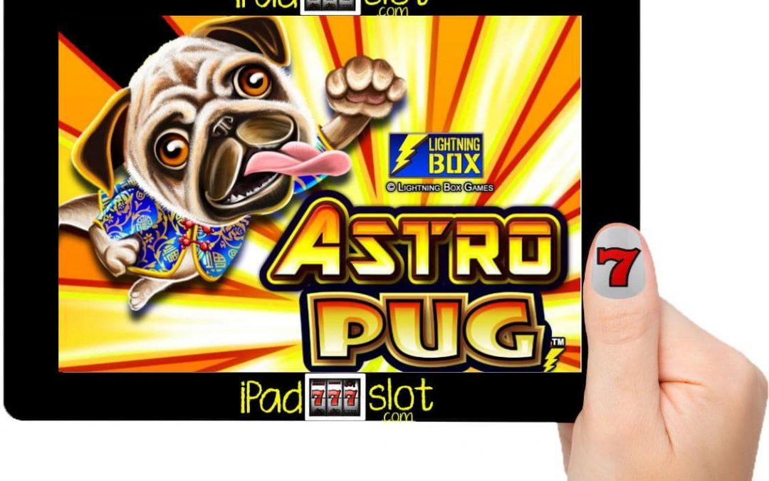 Lightning Box Astro Pug Free Slot Game Guide